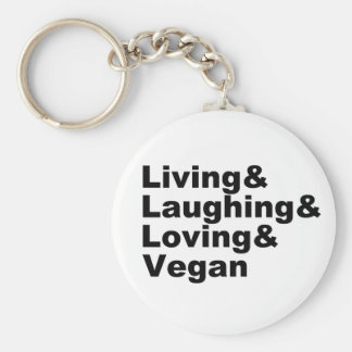 Living and Laughing and Loving and Vegan (blk) Keychain