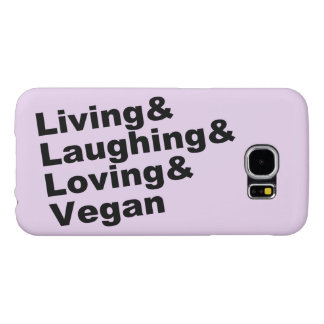 Living and Laughing and Loving and Vegan (blk) Samsung Galaxy S6 Case