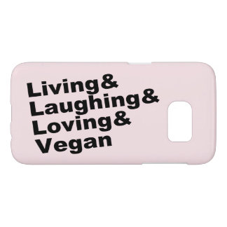 Living and Laughing and Loving and Vegan (blk) Samsung Galaxy S7 Case