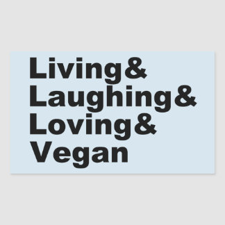 Living and Laughing and Loving and Vegan (blk) Sticker