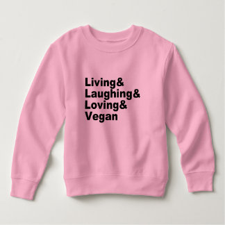 Living and Laughing and Loving and Vegan (blk) Sweatshirt