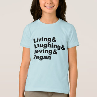 Living and Laughing and Loving and Vegan (blk) T-Shirt