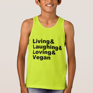 Living and Laughing and Loving and Vegan (blk) Tank Top
