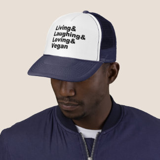 Living and Laughing and Loving and Vegan (blk) Trucker Hat