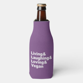 Living and Laughing and Loving and Vegan (wht) Bottle Cooler