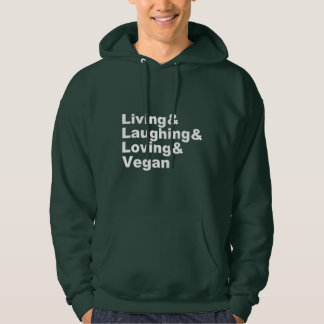 Living and Laughing and Loving and Vegan (wht) Hoodie