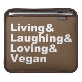 Living and Laughing and Loving and Vegan (wht) iPad Sleeve