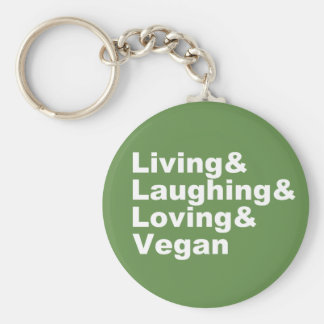 Living and Laughing and Loving and Vegan (wht) Keychain
