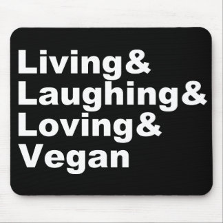 Living and Laughing and Loving and Vegan (wht) Mouse Pad