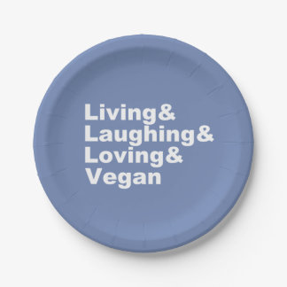 Living and Laughing and Loving and Vegan (wht) Paper Plate