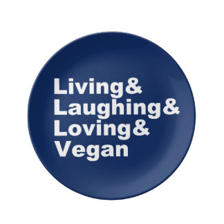 Living and Laughing and Loving and Vegan (wht) Plate