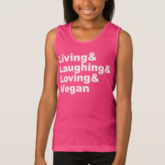 Living and Laughing and Loving and Vegan (wht) Tank Top