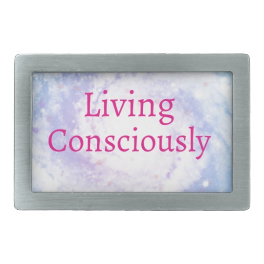 Living Consciously Belt Buckles