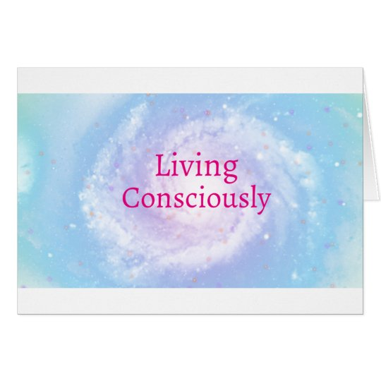 Living Consciously Card