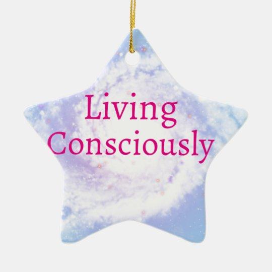 Living Consciously Ceramic Ornament