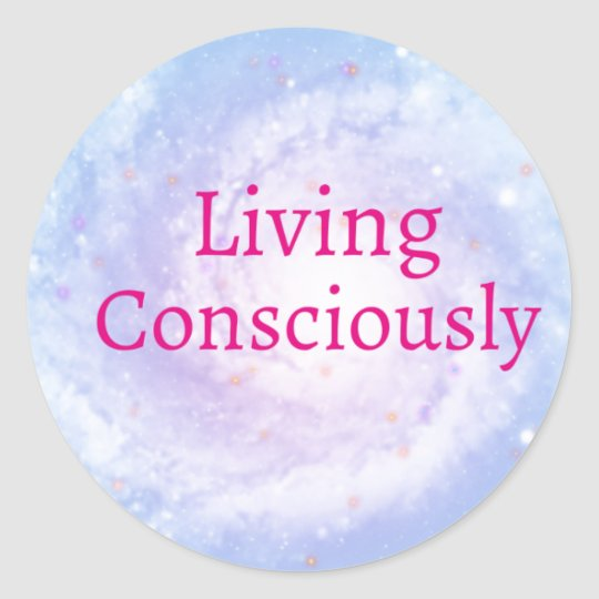 Living Consciously Classic Round Sticker