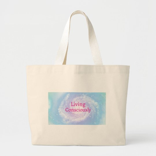 Living Consciously Large Tote Bag