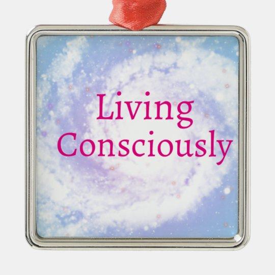Living Consciously Metal Ornament