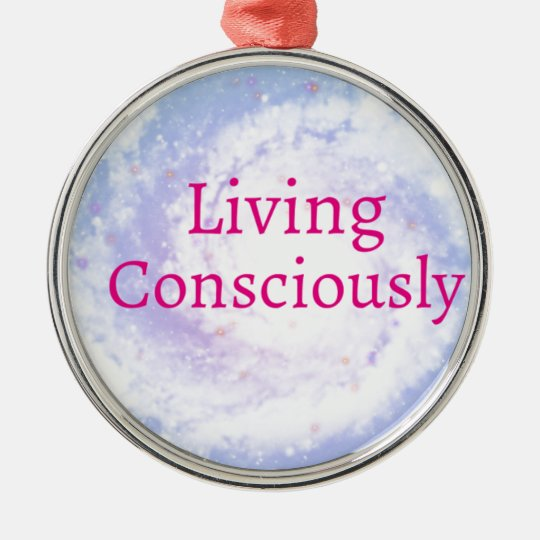 Living Consciously Metal Ornament