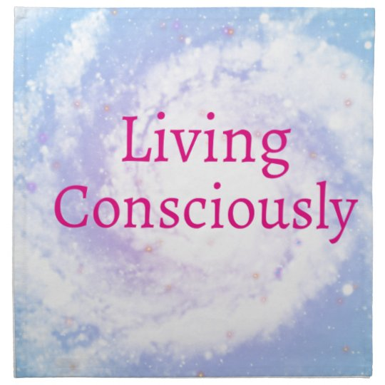 Living Consciously Napkin