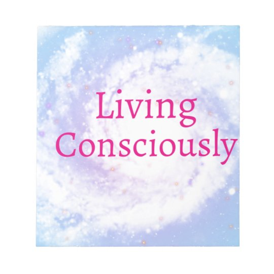 Living Consciously Notepad