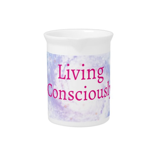 Living Consciously Pitcher