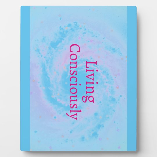 Living Consciously Plaque