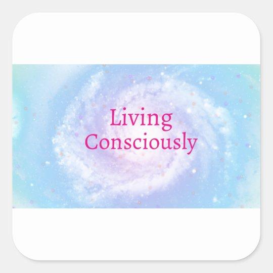 Living Consciously Square Sticker