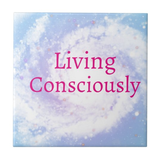Living Consciously Tile