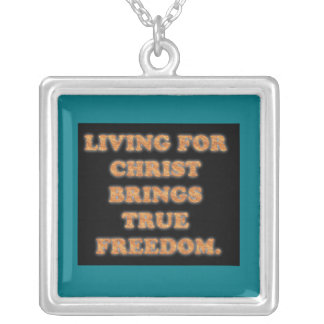 Living For Christ Brings True Freedom. Silver Plated Necklace