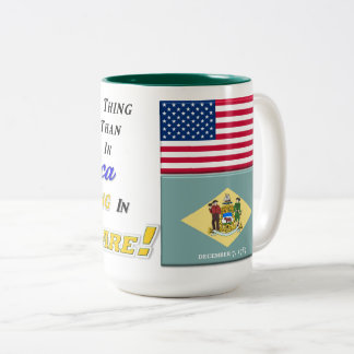 Living In Delaware! 15 oz Two-Tone Mug