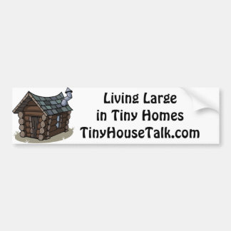 Living Large in Tiny Homes Bumper Sticker