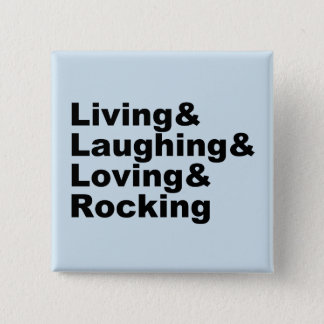 Living&Laughing&Loving&ROCKING (blk) 2 Inch Square Button