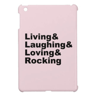 Living&Laughing&Loving&ROCKING (blk) Case For The iPad Mini