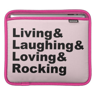 Living&Laughing&Loving&ROCKING (blk) iPad Sleeve