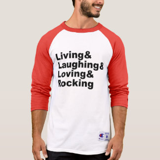Living&Laughing&Loving&ROCKING (blk) T-Shirt