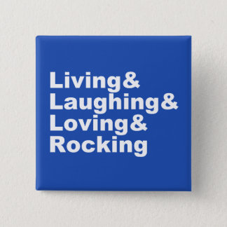 Living&Laughing&Loving&ROCKING (wht) 2 Inch Square Button