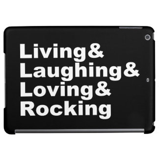 Living&Laughing&Loving&ROCKING (wht) iPad Air Cover