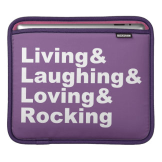 Living&Laughing&Loving&ROCKING (wht) iPad Sleeve