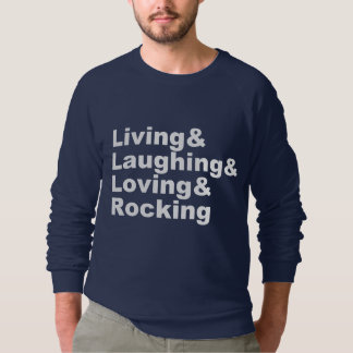 Living&Laughing&Loving&ROCKING (wht) Sweatshirt