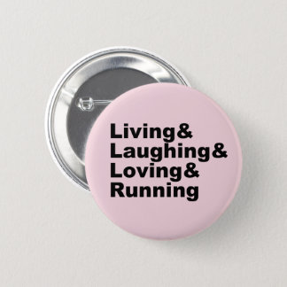 Living&Laughing&Loving&RUNNING (blk) 2 Inch Round Button