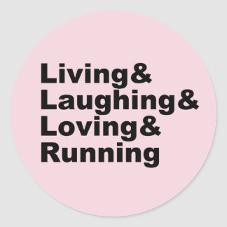Living&Laughing&Loving&RUNNING (blk) Classic Round Sticker