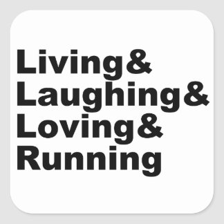 Living&Laughing&Loving&RUNNING (blk) Square Sticker