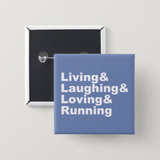 Living&Laughing&Loving&RUNNING (wht) 2 Inch Square Button