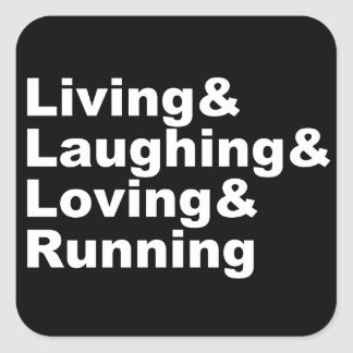 Living&Laughing&Loving&RUNNING (wht) Square Sticker