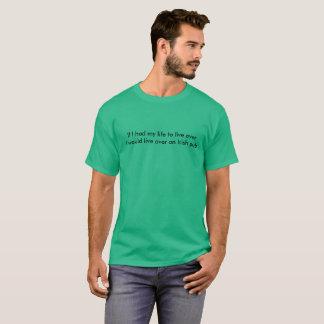 Living life over again T-Shirt