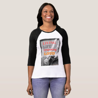 Living Live Cranking Loud T-Shirt