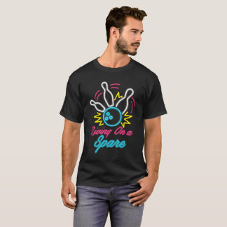 Living On A Spare- Funny Bowling Pins Sports T-Shirt
