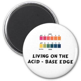 Living on the Acid / Base Edge Magnet