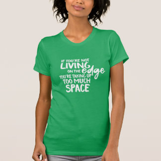 Living On the Edge Lettering Typography Words T-Shirt